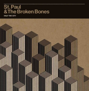 ST. PAUL & BROKEN BONES - HALF THE CITY