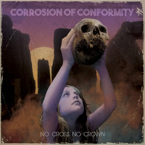 CORROSION OF CONFORMITY - NO CROSS NO CROWN -LTD-
