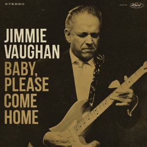 VAUGHAN, JIMMIE - BABY, PLEASE COME HOME