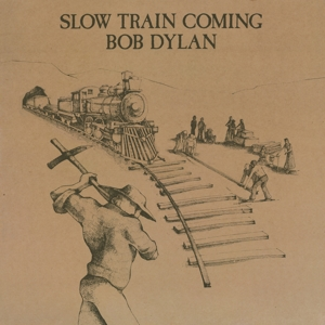 DYLAN, BOB - SLOW TRAIN COMING