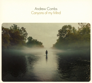 COMBS, ANDREW - CANYONS OF MY MIND
