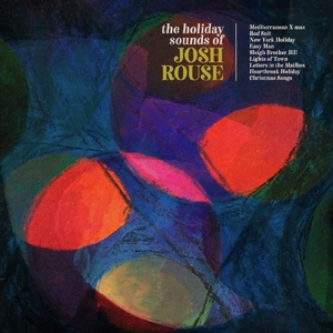 ROUSE, JOSH - HOLIDAY SOUNDS OF JOSH ROUSE