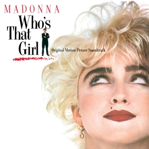 MADONNA - WHO'S THAT GIRL -LTD-