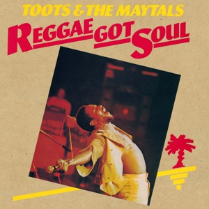 TOOTS & THE MAYTALS - REGGAE GOT SOUL -HQ-