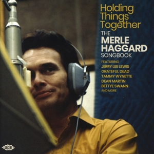 HAGGARD, MERLE.=TRIB= - HOLDING THINGS TOGETHER