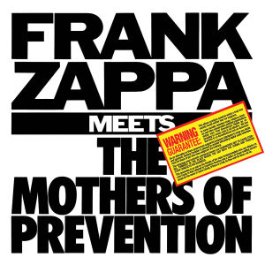 ZAPPA, FRANK - FRANK ZAPPA MEETS THE MOTHERS OF PR