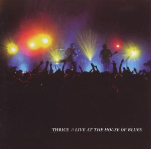 THRICE - LIVE AT THE HOUSE OF BLUE