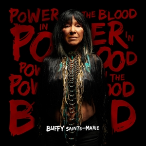 SAINTE-MARIE, BUFFY - POWER IN THE BLOOD