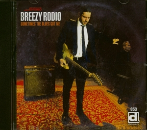 RODIO, BREEZY - SOMETIMES THE BLUES GOT ME