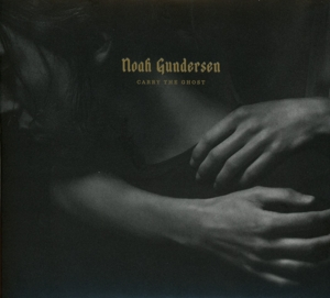 GUNDERSEN, NOAH - CARRY THE GHOST