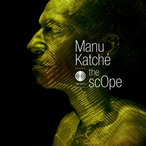 KATCHE, MANU - THE SCOPE
