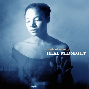 BIRDS OF CHICAGO - REAL MIDNIGHT -DIGI-