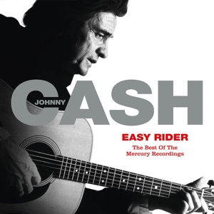 CASH, JOHNNY - EASY RIDER  THE BEST OF THE MERCURY