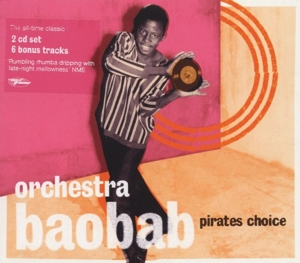 ORCHESTRA BAOBAB - PIRATES CHOICE (2 CD)