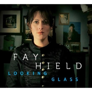 HIELD, FAY - LOOKING GLASS