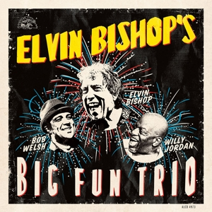 BISHOP, ELVIN - ELVIN BISHOP'S BIG FUN TRIO
