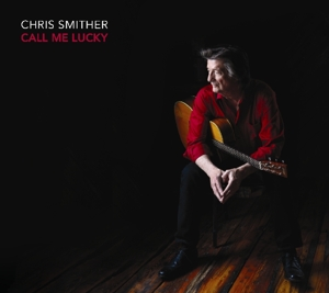 SMITHER, CHRIS - CALL ME LUCKY