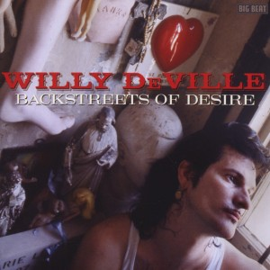 DEVILLE, WILLY - BACKSTREET OF DESIRE