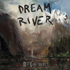 CALLAHAN, BILL - DREAM RIVER