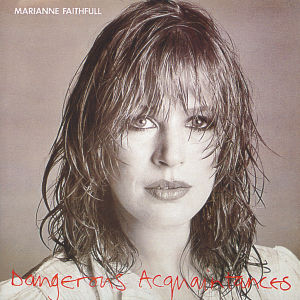 FAITHFULL, MARIANNE - DANGEROUS ACQUAINTANCES