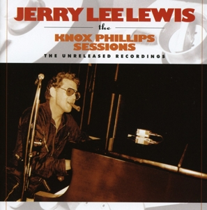 LEWIS, JERRY LEE - KNOX PHILLIPS SESSIONS