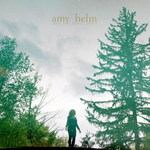 HELM, AMY - THIS TOO SHALL LIGHT