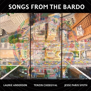 ANDERSON, LAURIE & TENZIN CHOEGYAL, - SONGS FROM THE BARDO. ILLUMINATIONS