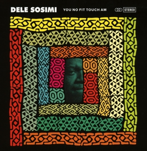 SOSIMI, DELE - YOU NO FIT TOUCH AM
