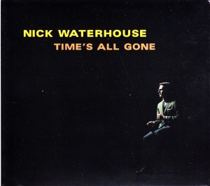 WATERHOUSE, NICK - TIME'S ALL GONE