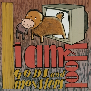I AM KLOOT - GODS AND MONSTERS -CLRD-