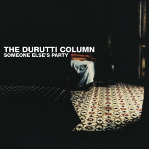 DURUTTI COLUMN - SOMEONE ELSE'S PARTY / CLEAR VINYL -COLOURED-