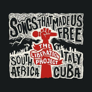 LIBERATION PROJECT, THE - SONGS THAT MADE US FREE