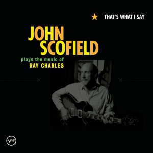 SCOFIELD, JOHN - THAT S WHAT I SAY