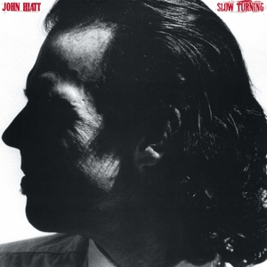 HIATT, JOHN - SLOW TURNING  180GR&DOWNLOAD)