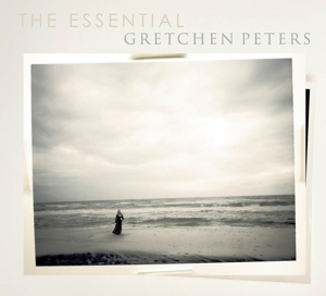 PETERS, GRETCHEN - ESSENTIAL GRETCHEN PETERS