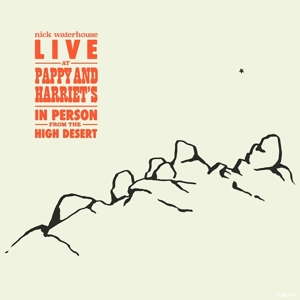 WATERHOUSE, NICK - LIVE AT PAPPY AND HARRIET'S -DIGI-