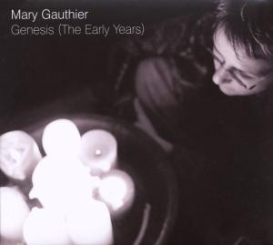 GAUTHIER, MARY - GENESIS: THE EARLY YEARS