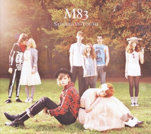 M83 - SATURDAYS = YOUTH