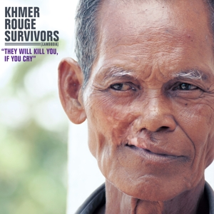 VARIOUS - KHMER ROUGE SURVIVORS-THEY WILL KIL
