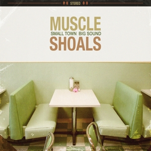 VARIOUS - MUSCLE SHOALS: SMALL TOWN, BIG SOUND