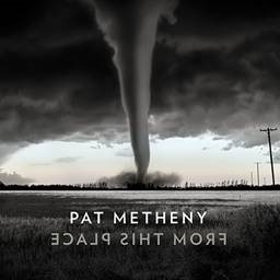 METHENY, PAT - FROM THIS PLACE