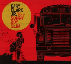 CLARK, GARY -JR- - STORY OF SONNY BOY SLIM