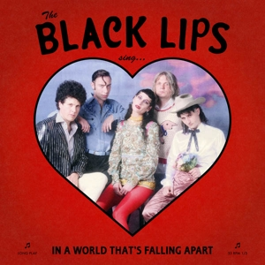 BLACK LIPS - SING IN A WORLD THAT S FALLING APART -RED COLOURED-