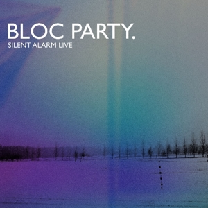 BLOC PARTY - SILENT ALARM LIVE -LIVE-