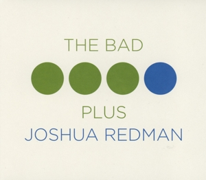 REDMAN, JOSHUA - BAD PLUS JOSHUA REDMAN