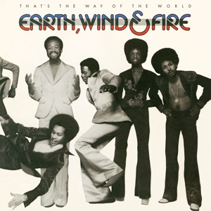 EARTH, WIND & FIRE - THAT'S THE WAY OF..-CLRD-
