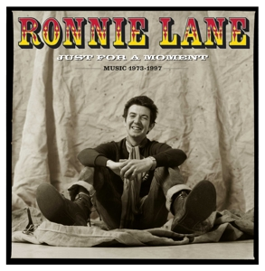 LANE, RONNIE - JUST FOR A MOMENT (MUSIC 1973-1997)
