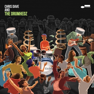 CHRIS DAVE A/T DRUMHEDZ - CHRIS DAVE AND THE DRUMHEDZ
