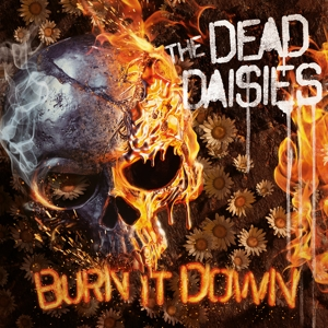 DEAD DAISIES - BURN IT DOWN -COLOURED-