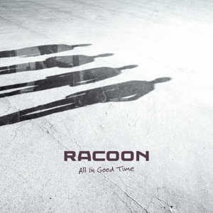 RACOON - ALL IN GOOD TIME